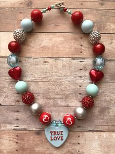 True Love Conversation Heart- Valentine's- Chunky Bead Necklace by Crafty Carrick. https://www.etsy.com/listing/488519062/valentine-true-love-love-valentines-gift https://www.etsy.com