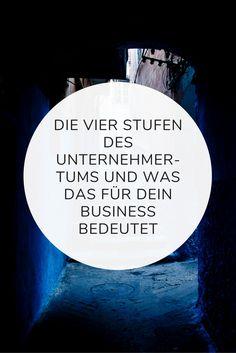 Weißt Du eigentlich, auf welcher Stufe des Unternehmertums sich Dein Business aktuell befindet? Und dass sich der Schwerpunkt Deiner Tätigkeiten verlagert,