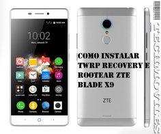 Como instalar TWRP Recovery e Rootear ZTE Blade X9