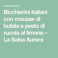 Bicchierini italiani con mousse di bufala e pesto di rucola al limone – La Salsa Aurora