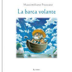 KIDS BOOKS: LA BARCA VOLANTE di Massimiliano Frezzato per LAVIERI EDIZIONI