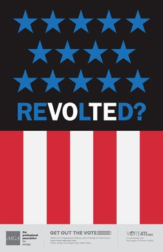 Revolted? by Douglas May, AIGA Get Out the Vote Initiative