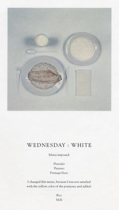 """Wednesday: White"" ""The Chromatic Diet"" 1977 writer Paul Auster (Newark, New Jersey artist Sophie Calle (Parigi Food Design, Design Art, Set Design, Paper Design, Graphic Design, Paul Auster, Print Layout, Creative Food, Editorial Design"