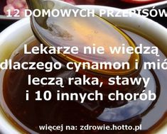 hotto.pl-miod-z-cynamonem-lekarze-nie-wiedza Young Living Essential Oils, Detox Drinks, Healthy Habits, Good To Know, Health And Beauty, Natural Remedies, Diabetes, Good Food, Spices