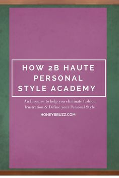 Time to Define Your Style?.. How 2B Haute Personal Style Academy Enrollment is Now Open!