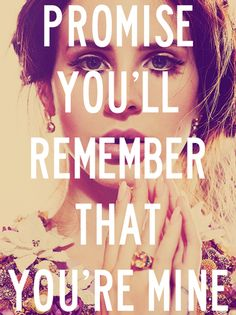 Lana del rey. This is actually everything that I'm thinking right now.