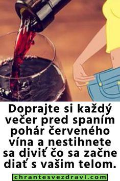 Doprajte si každý večer pred spaním pohár červeného vína a nestihnete sa diviť čo sa začne diať s vašim telom. Red Wine, Ale, Alcoholic Drinks, Glass, Fitness, Drinkware, Ale Beer, Corning Glass, Liquor Drinks