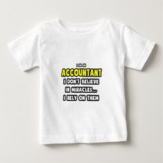 Miracles and Accountants  Funny Infant T Shirt, Hoodie Sweatshirt