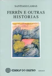 Ferrín e outras historias / Santiago Lamas ; [cadro da cuberta e debuxos de Virxilio]