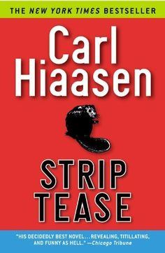 Carl Hiaasen is one of my favorite authors of all time, ever! All of his books are wonderful. Great Books To Read, Good Books, Carl Hiaasen Books, Best Novels, Funny As Hell, Any Book, Book Club Books, Thrillers, Reading Lists