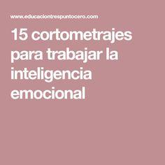 15 cortometrajes para trabajar la inteligencia emocional