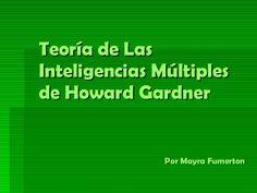 Descripción en diapositivas de Las Inteligencias Múltiples De Howard Gardner