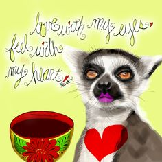 Love with my eyes, feel with my heart! Lemurs know! What my Coffee says to me July 10 - drink YOUR life in - keep your senses open to the magic of love that flows through you and life <3 (What my Coffee says to me is a daily, illustrated series created by Jennifer R. Cook for your mental health) #coffee #eyes #love #feel #heart #lemurlove #art #iillustration #mentalhealth #lemur PLEASE DONATE HERE: https://www.gofundme.com/y8g8hx-i-need-your-help
