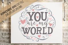 You are My World cut file By Honeybee SVG