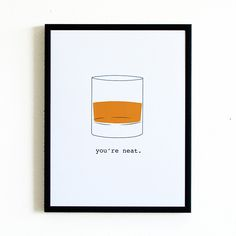 """You're Neat"" art print for whiskey / scotch lovers 