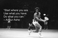 37 inspirational Arthur Ashe Quotes http://ddquotes.com/arthur-ashe-quotes/
