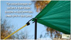 Using bungees protects the tarp from wind gusts