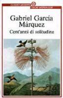 Cent'anni di solitudine di Gabriel Garcia Marquez