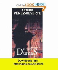 El Club Dumas/ The Club Dumas (Spanish Edition) (9788466318310) Arturo P�rez-Reverte , ISBN-10: 8466318313  , ISBN-13: 978-8466318310 ,  , tutorials , pdf , ebook , torrent , downloads , rapidshare , filesonic , hotfile , megaupload , fileserve