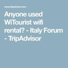 Anyone used WiTourist wifi rental? - Italy Forum - TripAdvisor