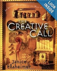 The Creative Call: An Artist's Response to the Way of the Spirit (Writers' Palette Book): Janice Elsheimer: 9780877881384: Amazon.com: Books