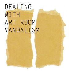 dealing with art room vandalism