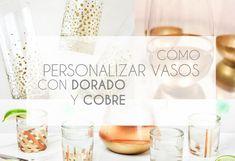 Cómo personalizar tus vasos de cristal con dorado y cobre | Decorar tu casa es facilisimo.com