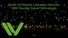 Worth Of Website Calculator Interview Founder Aykut Pehlivanoglu - Work at Home The Marketing, Affiliate Marketing, Internet Entrepreneur, Weak Men, Learn Russian, Future Jobs, Yes I Did, Make Me Happy, Calculator
