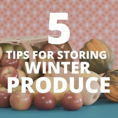 How to Store Winter Produce
