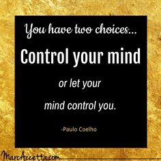 You have two choices... #inspire #quotes #motivational #quoteoftheday #truth #quotestoliveby #instagood #instadaily #instalike #instaquote #choices #paulocoelho #controlyourmind