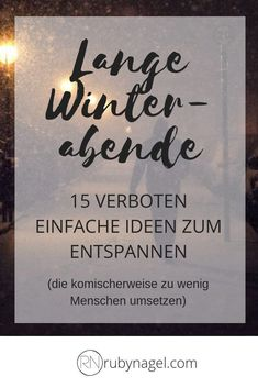 15 ideas to relax for long winter evenings Long Winter, Life Advice, Feeling Happy, Motivation, Inner Peace, Simple Living, Better Life, Hygge, Earthy