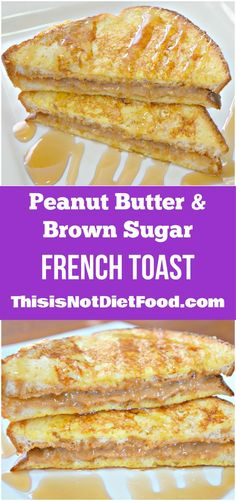 Peanut Butter and Brown Sugar French Toast. Easy breakfast recipe. Kid Friendly.