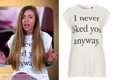 Geordie Shore: Season 10 Episode 2 Holly's I Never Liked You Anyway Tee