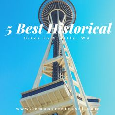 5 Best Historical Sites to See in Seattle (Before it Gets Wiped Out)