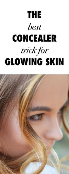 The Best Concealer Trick for Glowing Skin