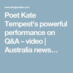 Poet Kate Tempest's powerful performance on Q&A – video | Australia news…