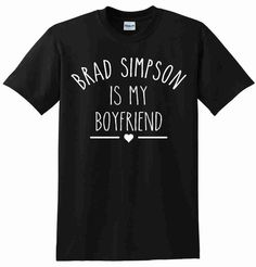 Brad Simpson Is My Boyfriend Unisex TShirt by CrazyPrintsL on Etsy, £7.99