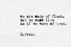 #typewriter#quotes#madeof#stay#strong#live#with#your#head#up#iron#flesh#freud