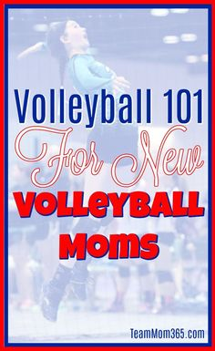 Volleyball 101 For New #Volleyball Moms