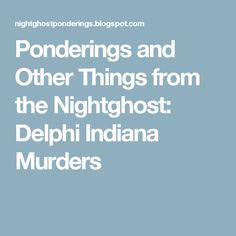 10 Best delphi, indiana murders images in 2019 | Indiana, Delphi