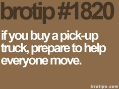 Pick-up trucks are friend magnets!