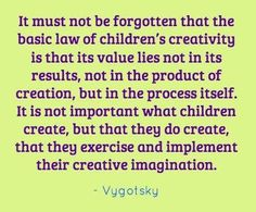 Vygotsky on children's creation (process art)