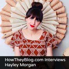 How They Blog: Hayley Morgan