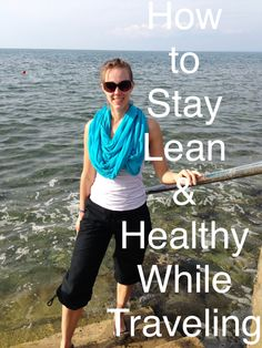 Staying fit and lean while traveling