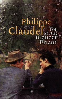 Tot ziens, meneer Friant | Philippe Claudel Philippe Claudel, George Sand, Celine Dion, Literature, Movie Posters, Movies, Literatura, 2016 Movies, Film Poster