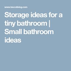 Storage ideas for a tiny bathroom | Small bathroom ideas