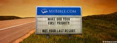 Make God your first priority, not your last... - Facebook Cover Photo
