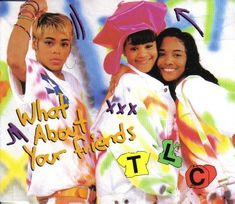 tlc | TLC – What About Your Friends (CD Single – 1992) | MadMat's 80-90 ...