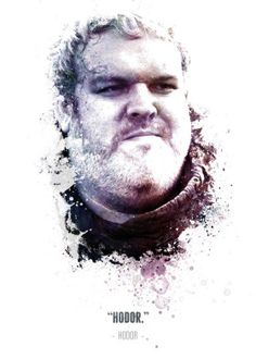 hodor got game thrones hbo tv show character legend legendary legends iconic icon swav cembrzynski collection quote splatter texture white face profile painting water color