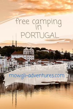 Free Camping in Portugal Check out this guide for fantastic free camping in Portugal that will save you a fortune. Save your accommodation budget money for port and sardines!